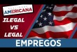 EMPREGOS – ILEGAL Vs LEGAL