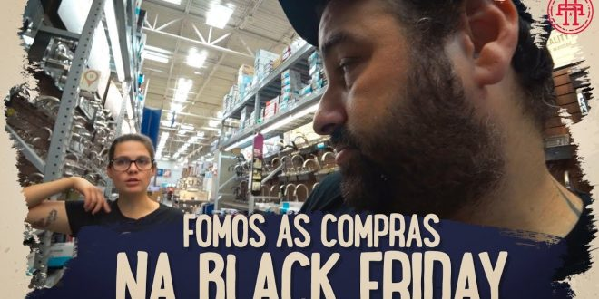 FOMOS AS COMPRAS NA BLACK FRIDAY